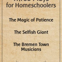 three plays for homeschoolers